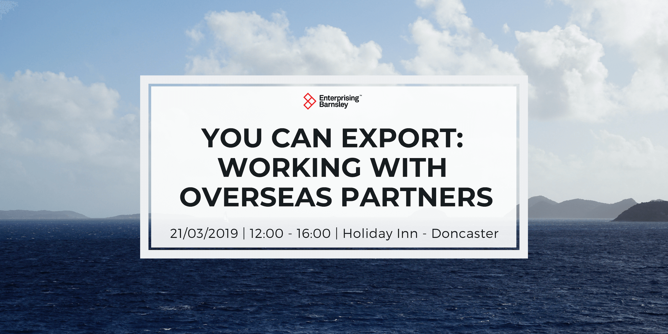 You Can Export: Working with Overseas Agents, Distributors and Other Partners - Doncaster